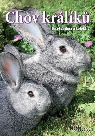 Chov králíků - 3. vydání - Zadina Josef a kolektiv