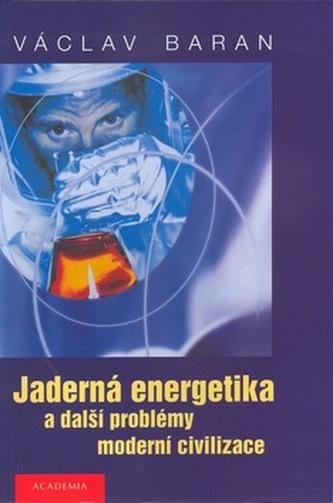Jaderná energetika a další problémy moderní cibilizace