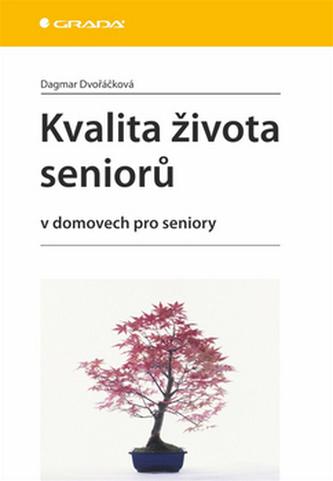 Kvalita života seniorů v domovech pro seniory - Dagmar Dvořáčková