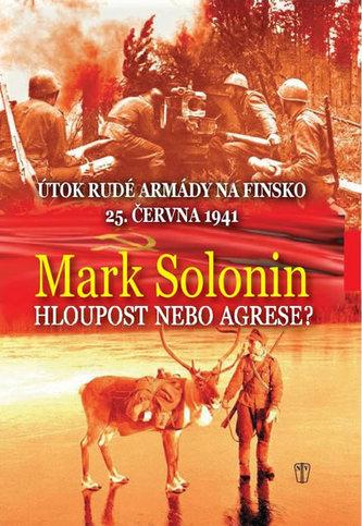 Hloupost nebo agrese - Útok Rudé armády na Finsko 25. června 1941