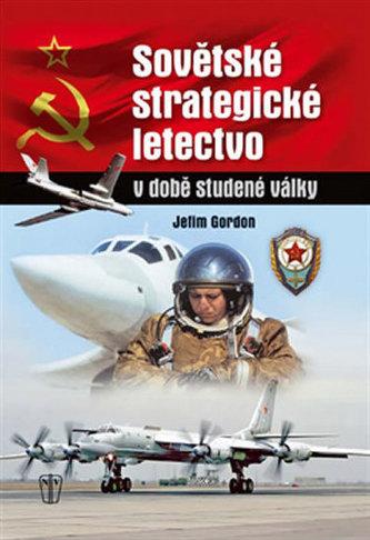 Sovětské strategické letectvo v době Studené války - Jefim Gordon