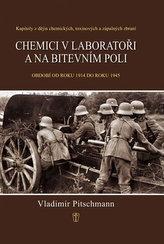 Chemici v laboratoři a na bitevním poli - Kapitoly z dějin chemických, toxinových a zápalných zbraní. Období 1918–1945