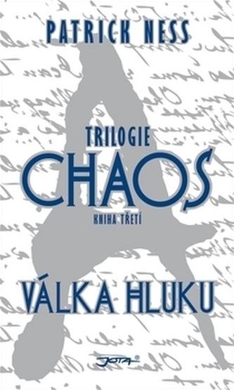 Válka hluku - Trilogie Chaos 3 - váz.