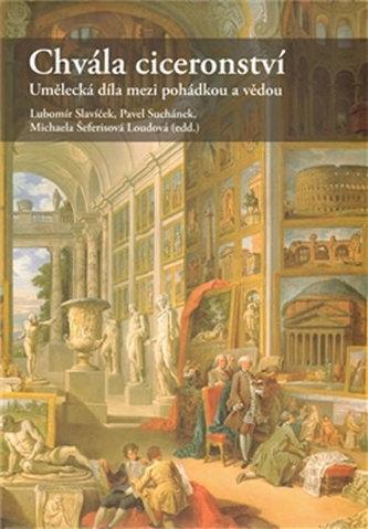 Chvála ciceronství - Umělecká díla mezi pohádkou a vědou