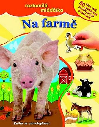 Na farmě - roztomilá mláďátka - kniha se samolepkami
