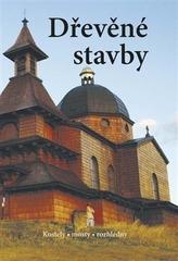 Dřevěné stavby - Kostely • mosty • rozhledny