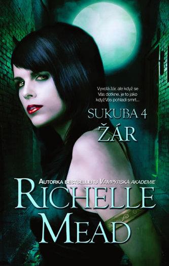 Sukuba 4 - Žár - Richelle Mead