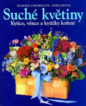 Suché květiny - Kytice, věnce a kytičky koření - 2. vydání