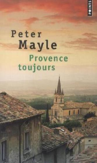 Provence toujours, französische Ausgabe - Mayle, Peter