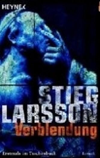 Verblendung : Millennium Trilogie 1 - Stieg Larsson