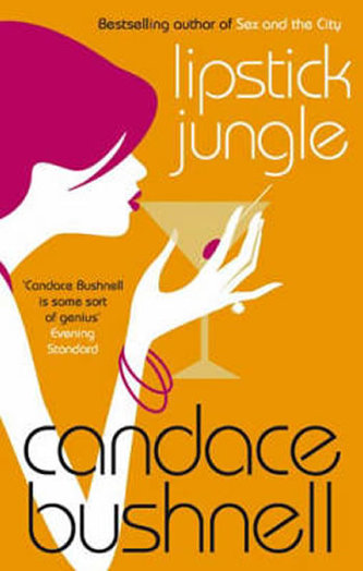 Lipstick Jungle - Candace Bushnellová