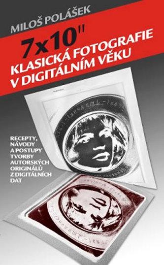 """7x10 Klasická fotografie v digitálním věku"""""""