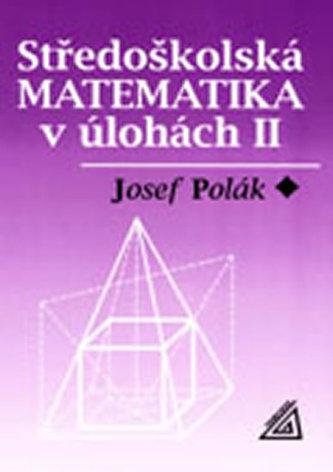 Středoškolská matematika v úlohách II