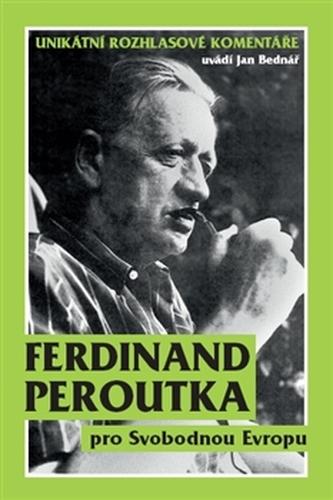 Ferdinand Peroutka pro Svobodnou Evropu - Unikátní rozhlasové komentáře