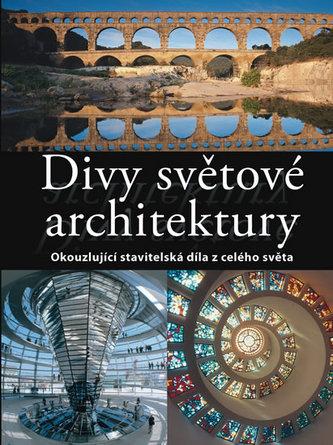 Divy světové architektury - Okouzlující stavitelská díla z celého světa