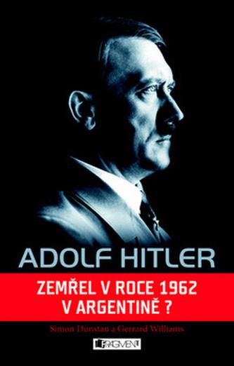 Adolf Hitler - Zemřel v roce 1962 v Argentině?