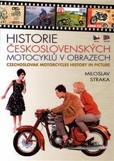 Historie československých motocyklů v obrazech / Czechoslovak motoRcycles History in Picture