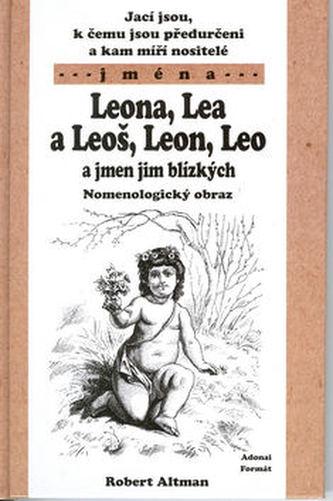 Jací jsou, k čemu jsou předurčeni a kam míří nositelé jména Leona, Lea a Leoš