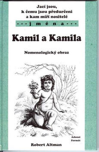 Jací jsou, k čemu jsou předurčeni a kam míří nositelé jména Kamil a Kamila