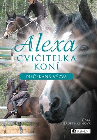 Alexa – Cvičitelka koní - Nečekaná výzva