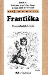 Jaká je, k čemu je předurčena a kam míří nositelka jména františka