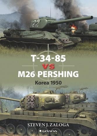 T–34–85 vs M26 Pershing - Korea 1950 - Steven J. Zaloga