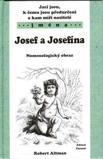 Jací jsou, k čemu jsou předurčeni a kam míří nositelé jména Josef, Jeosefína..