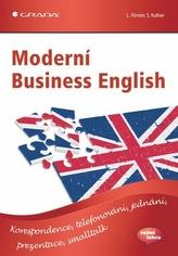 Moderní Business English - Korespondence, telefonování, jednání, prezentace, smalltalk