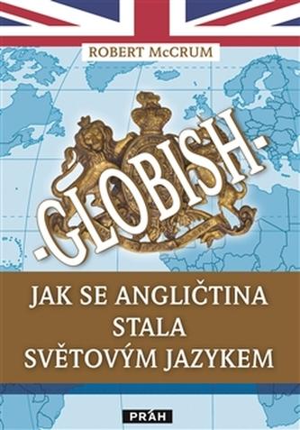 Globish - Jak se angličtina stala světovým jazykem