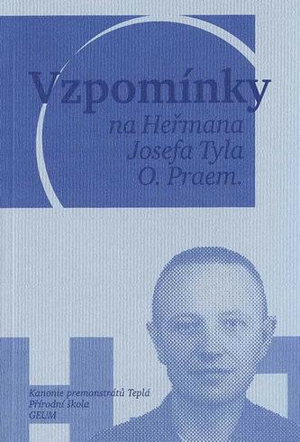 Vzpomínky na Heřmana Josefa Tyla, O. Praem.