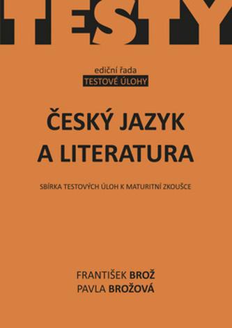 Český jazyk a literatura AKCENT - František Brož; Pavla Brožová