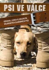 Psi ve válce - Odvaha, láska a loajalita vojenských služebních psů