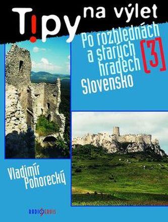 Tipy na výlet Po rozhlednách a starých hradech