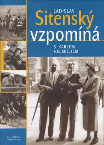 Ladislav Sitenský vzpomíná s Karlem Helmichem