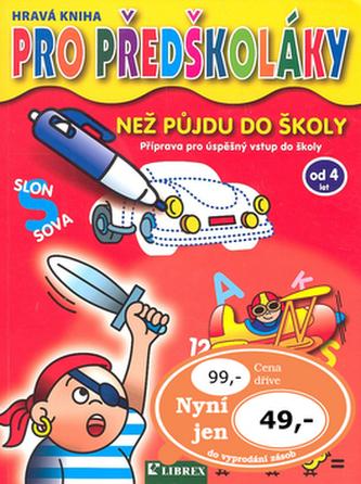 Hravá kniha pro předškoláky - než půjdu do školy (4-7 let)