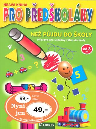 Hravá kniha pro předškoláky - než půjdu do školy (3-6 let)