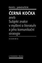 Černá kočka aneb Subjekt znalce v myšlení o literatuře a jeho komunikační strategie