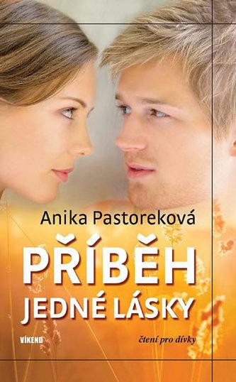 Příběh jedné lásky - Anika Pastoreková