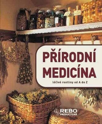 Přírodní medicína - léčivé rostliny od A do Z - 12. vydání