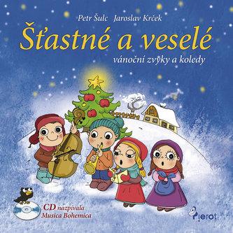Šťastné a veselé vánoční zvyky a koledy + CD