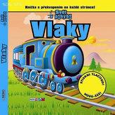 Vlaky - Svět v pohybu - Knížka s překvapením na každé stránce!