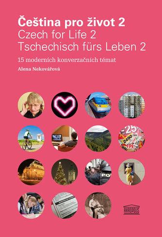 Čeština pro život 2 / Czech for Life 2 / Tschechisch fürs Leben 2 + 2CD