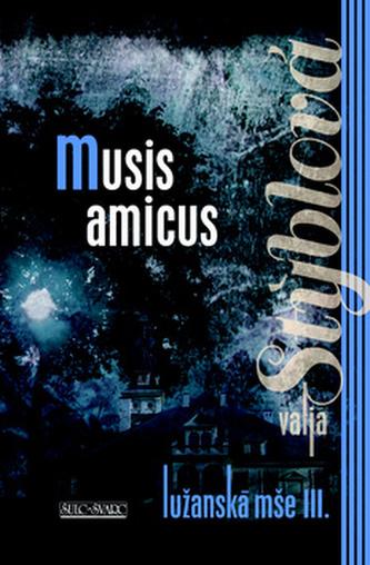 Musis amicus - Lužanská mše III - 2. vydání
