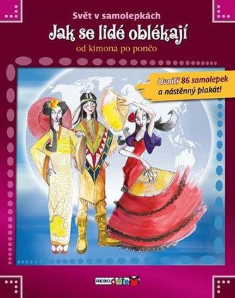 Jak se lidé oblékají od kimona po pončo - Svět v samolepkách - 2. vydání