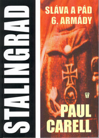 Stalingrad Sláva a pád 6.armády
