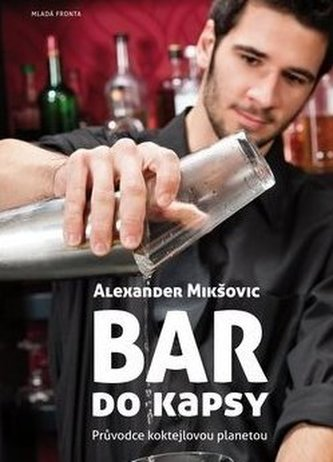 Bar do kapsy - Průvodce koktejlovou planetou