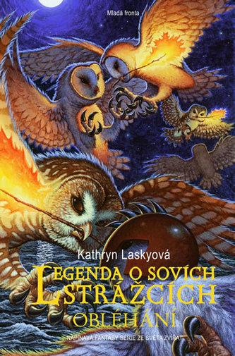 Legenda o sovích strážcích 4 - Obležení - Kathryn Lasky