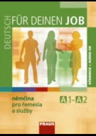 Deutsch für deinen Job - Němčina pro řemesla a služby - učebnice + CD