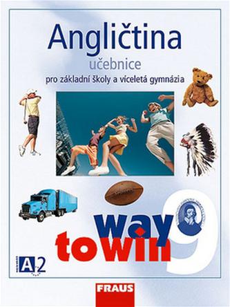 Angličtina 9 pro ZŠ a víceletá gymnázia Way to Win - učebnice