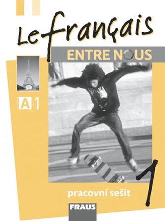 Le français ENTRE NOUS 1 pracovní sešit